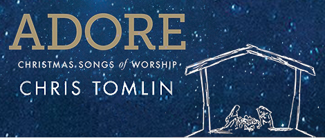 Chris Tomlin Christmas.Chris Tomlin Adore Christmas Songs Of Worship Cd